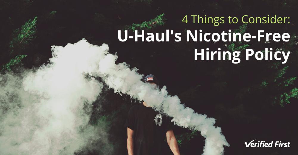 4 Things to Consider_ U-Haul's Nicotine-Free Hiring Policy