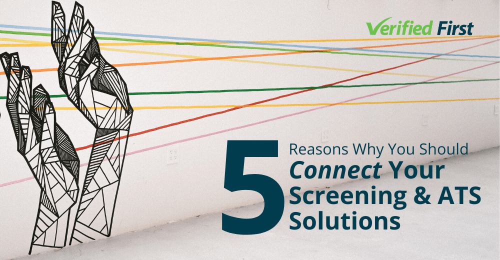 5 Reasons Why You Should Connect Your Screening & ATS Solutions