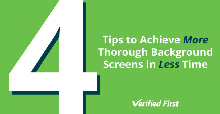 Tips to Achieve More Thorough Background Screens in Less Time