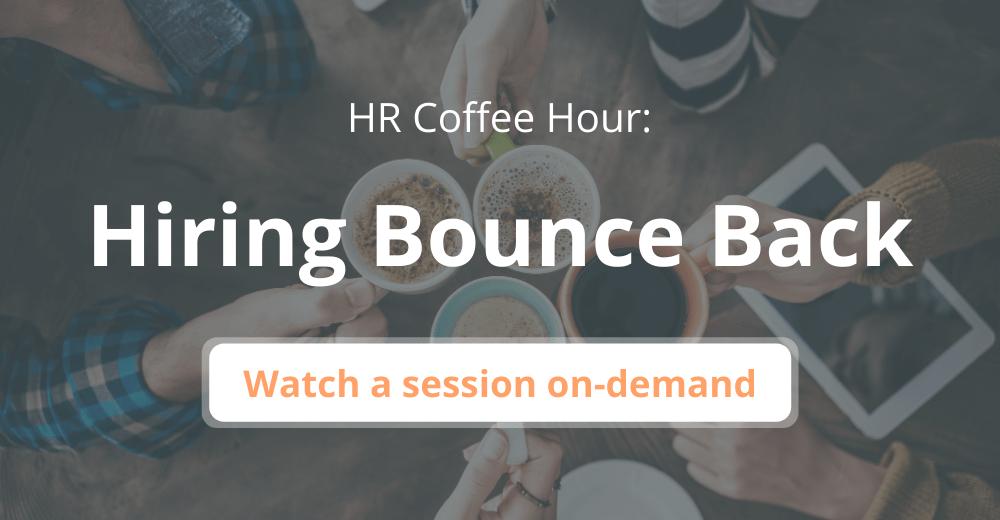HR Coffee Hour: Hiring Bounce Back