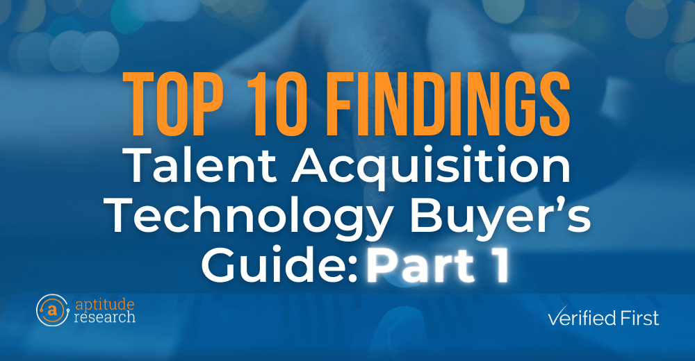 Top 10 Findings: Talent Acquisition Technology Buyer's Guide: Part 1