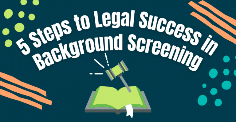 5 Steps to Legal Success in Background Screening