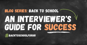 Back to School Blog Series An Interviewer's Guide for Success